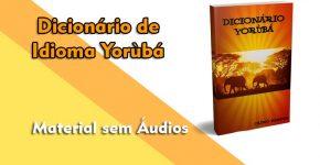 Capa Dicionário Yorùbá Português para Candomblé e Culto a Ifá